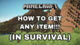 Minecraft – HOW TO GET ANY ITEM IN SURVIVAL!! *IN UNDER A MINUTE* (GLITCH)