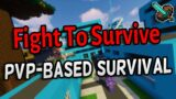 Fight To Survive   Minecraft Server   PvP Based Survival