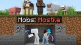 Minecraft, But Every Mob is HOSTILE…