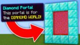 Minecraft, But There Are Custom Portals…