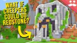 What if Creepers Could Do Redstone?