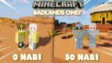 100 Hari di Minecraft 1.17 Badlands Only tapi Bareng Doi   Day 1 – 50